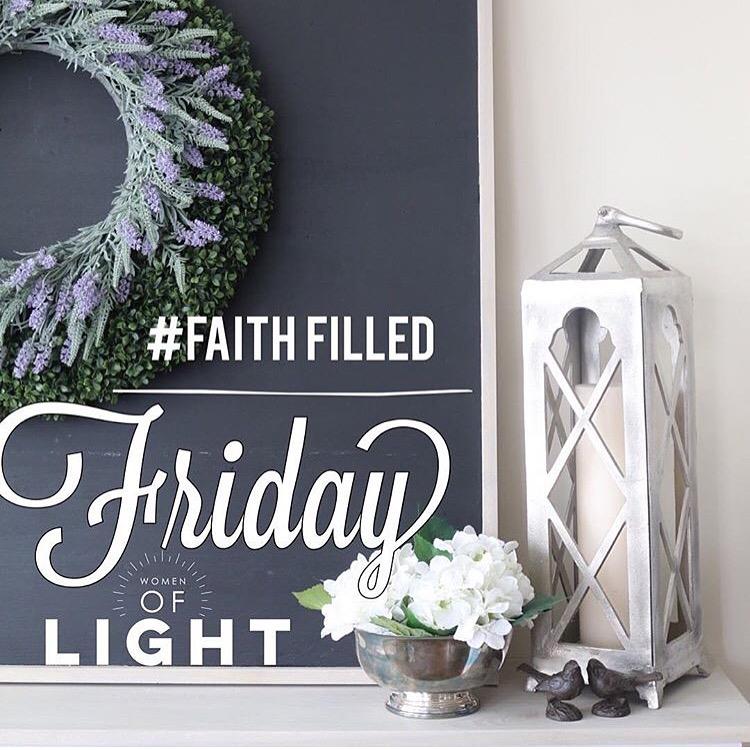 Women of Light/Faith Filled Friday Announcement!